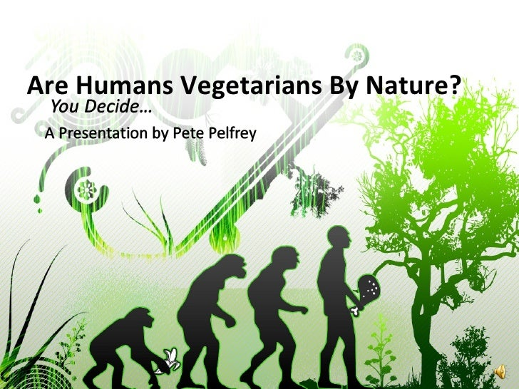 Are Humans Vegetarian by Nature