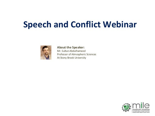 Speech and Conflict Webinar        About the Speaker:        Mr. Sultan Abdulhameed        Professor of Atmospheric Scienc...