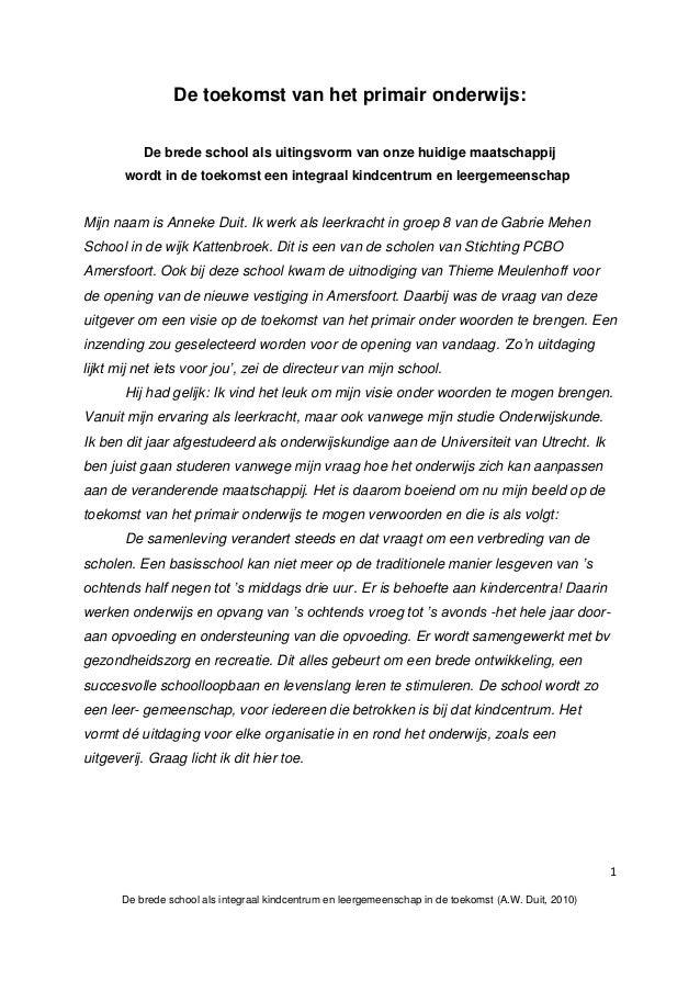 1 De brede school als integraal kindcentrum en leergemeenschap in de toekomst (A.W. Duit, 2010) De toekomst van het primai...