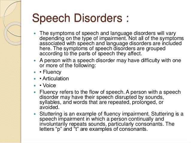 speech disorder Ediaorg/wiki/speech_disorder fromwikipedia,thefreeencyclopedia mainarticle:speechandlanguagepathologythisarticleneedsadditionalcitationsforve.