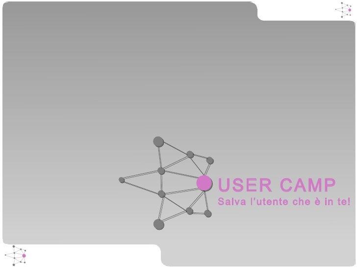 USER CAMP Salva l'utente che è in te!
