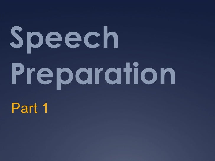 Speech Preparation Part 1