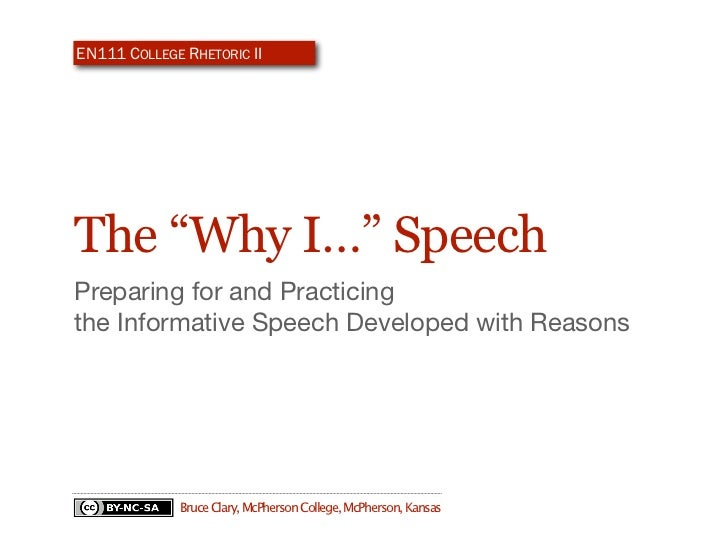 """EN111 COLLEGE RHETORIC IIThe """"Why I…"""" SpeechPreparing for and Practicingthe Informative Speech Developed with Reasons     ..."""