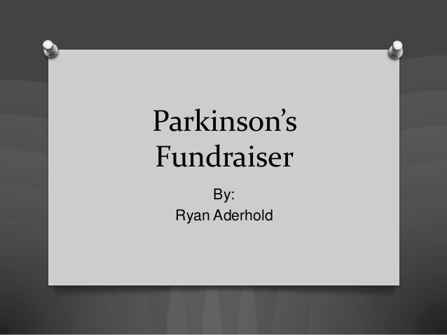Parkinson'sFundraiser      By: Ryan Aderhold