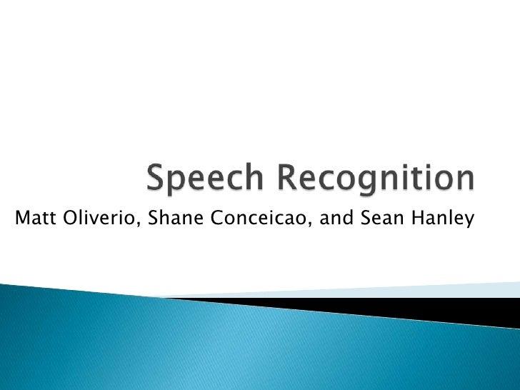 Matt Oliverio, Shane Conceicao, and Sean Hanley