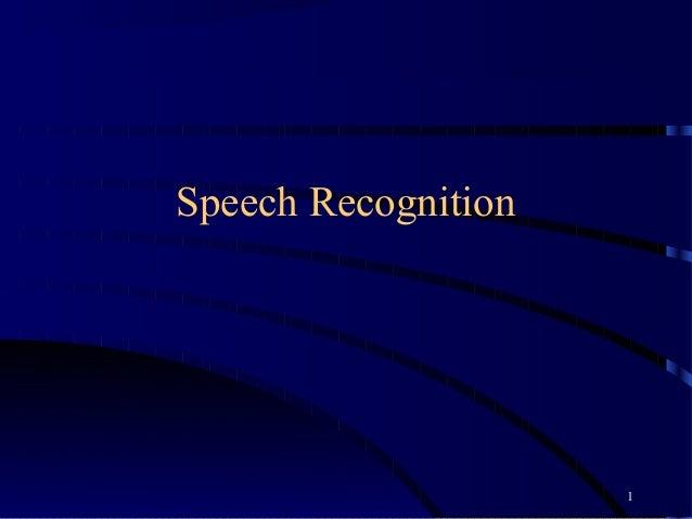 Speech Recognition                     1