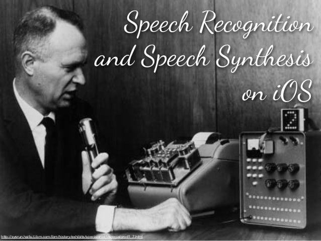"Sp!ch Recognitionand Sp!ch Syn""esison iOShttp://sysrun.haifa.il.ibm.com/ibm/history/exhibits/specialprod1/specialprod1_7.h..."