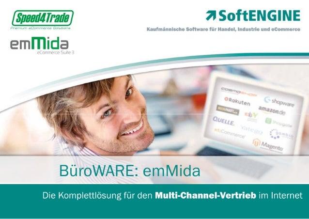 BueroWARE emMida eCommerce Suite 3 - Multi-Channel-Vertrieb mit BueroWARE ERP und emMida von speed4trade
