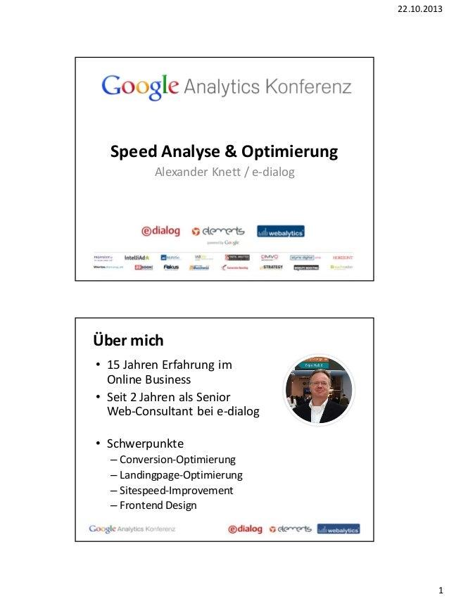 22.10.2013  Speed Analyse & Optimierung Alexander Knett / e-dialog  Über mich • 15 Jahren Erfahrung im Online Business • S...