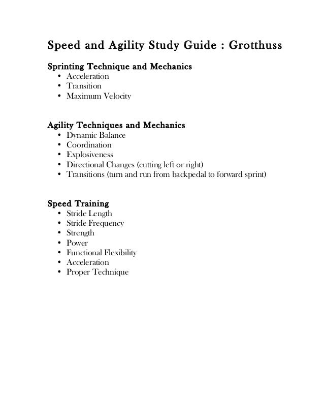 Speed and Agility Study Guide : GrotthussSprint ing Techn iq ue an d Mecha nics  • Acceleration  • Transition  • Maximum V...