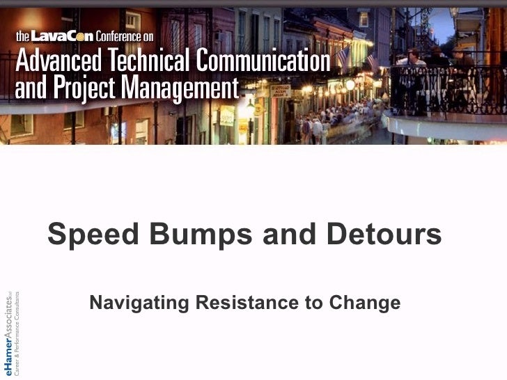 Speedbumps and Detours - Navigating Resistance to Change