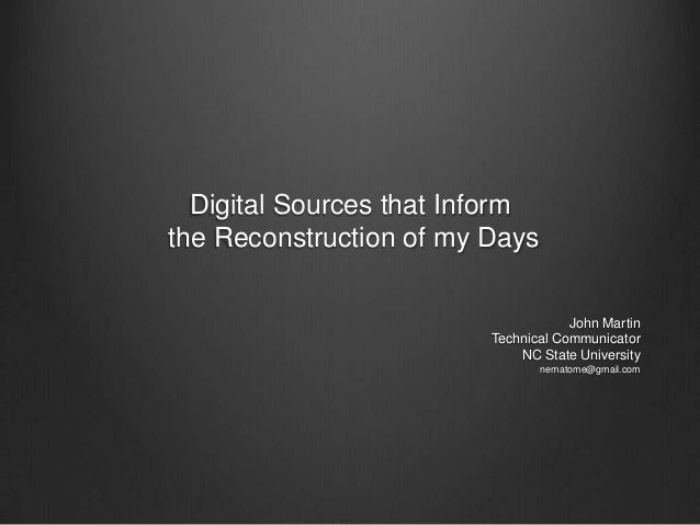 Digital Sources that Inform the Reconstruction of my Days
