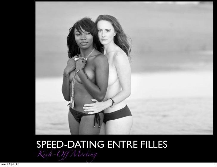 SPEED-DATING ENTRE FILLES                  Kick-Off Meetingmardi 5 juin 12                               1