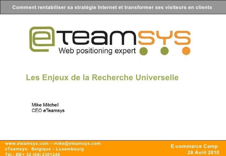 Conférence Référencement www.eteamsys.com – info@eteamsys.com www.eteamsys.com – mike@eteamsys.com eTeamsys:  Belgique – L...