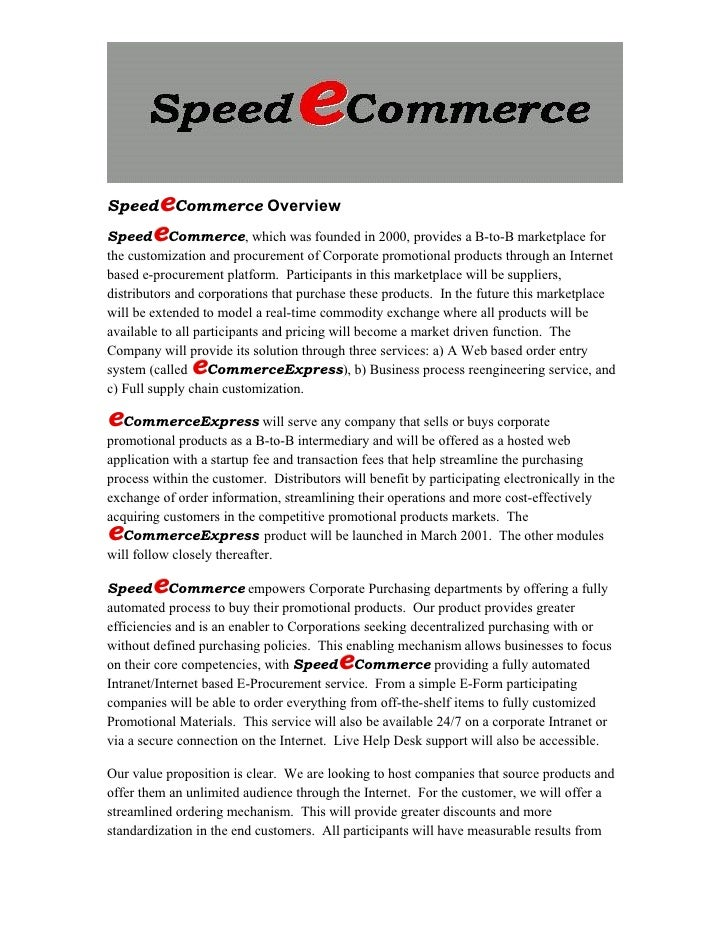 e SpeedeCommerce Overview      e SpeedeCommerce, which was founded in 2000, provides a B-to-B marketplace for the customiz...