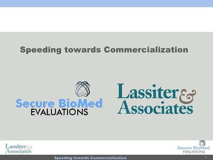 Speeding towards Commercialization