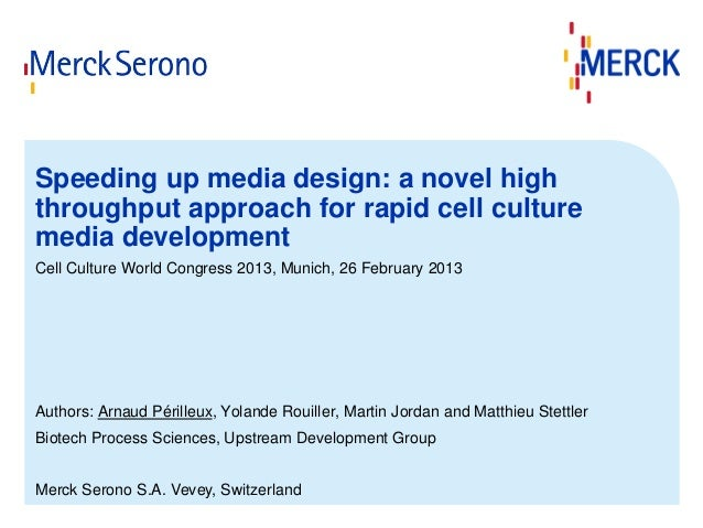 Speeding up media design: a novel high throughput approach for rapid cell culture media development Cell Culture World Con...