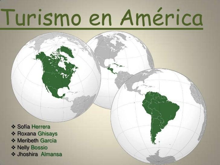 Turismo en América <br /><ul><li> SofíaHerrera