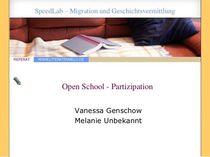 SpeedLab – Migration und GeschichtsvermittlungREFERAT    WWW.LITERATENMELU.DE                     Open School - Partizipat...