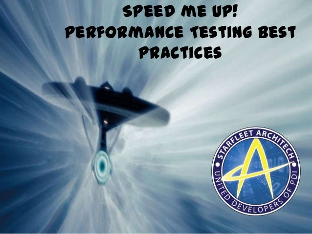 Speed me Up! Performance Testing Best Practices