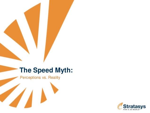 The Speed Myth: Perceptions vs. Reality