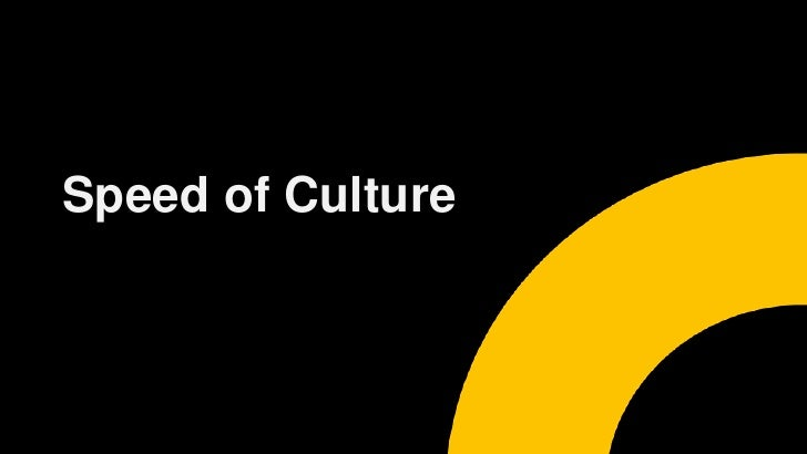 Speed of Culture<br />