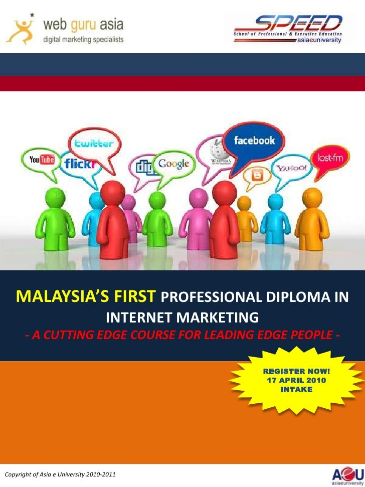 MALAYSIA'S FIRST PROFESSIONAL DIPLOMA IN                                     INTERNET MARKETING        - A CUTTING EDGE CO...