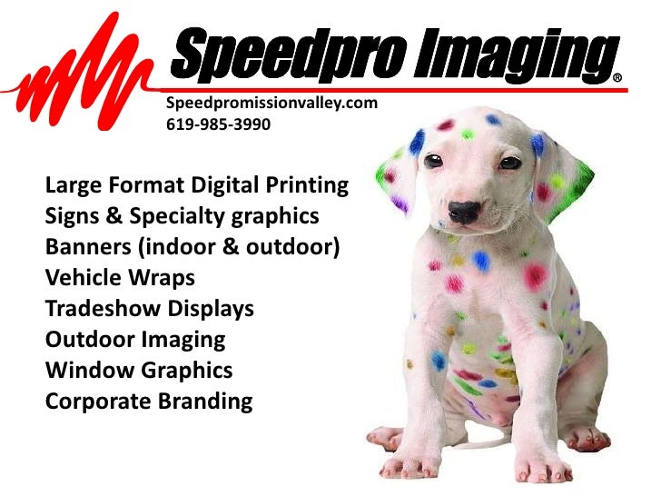 Speedpromissionvalley.com<br />619-985-3990<br />Large Format Digital Printing<br />Signs & Specialty graphics<br />Banner...