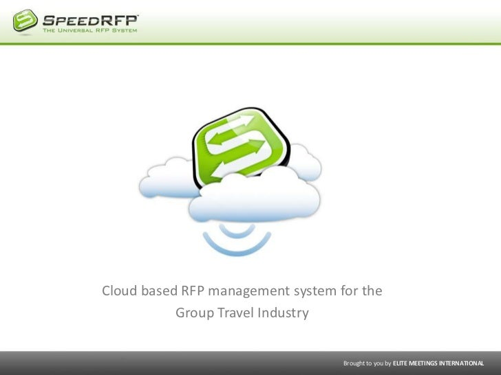 Cloud based RFP management system for the           Group Travel Industry                                   Brought to you...