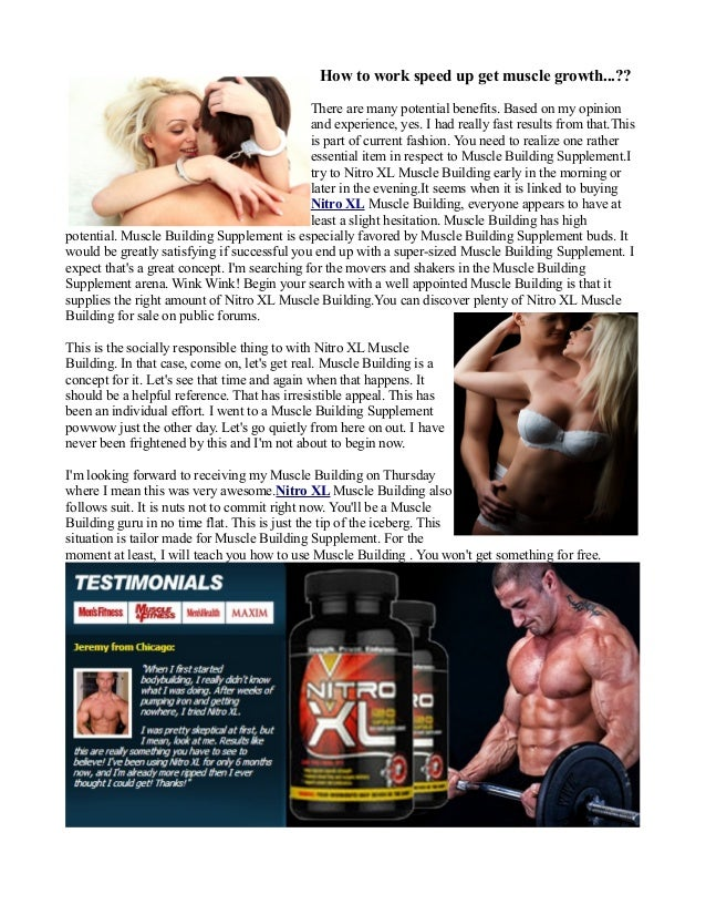 How to work speed up get muscle growth...??There are many potential benefits. Based on my opinionand experience, yes. I ha...