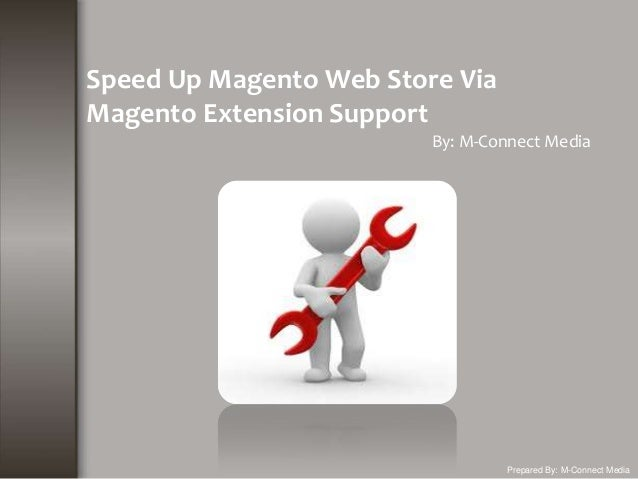 Magento Extensions Supports To Increase The Speed Of Your eCommerce Store