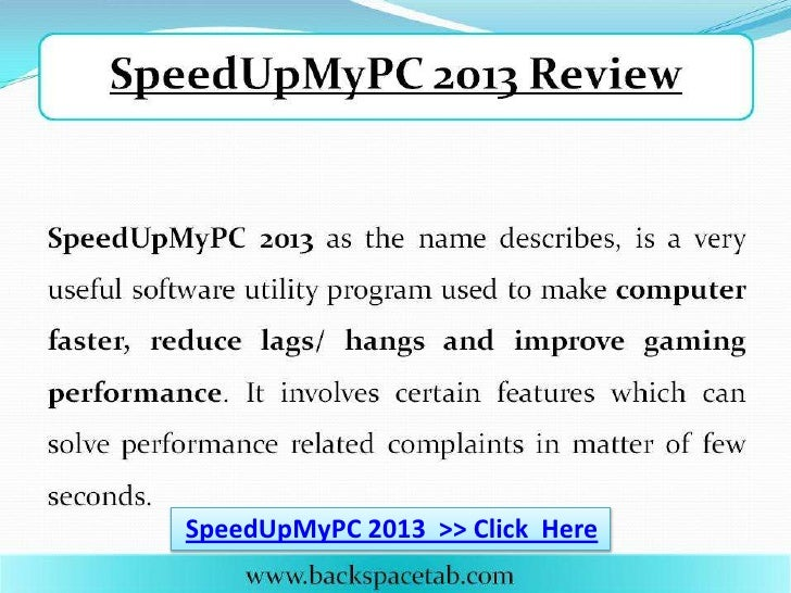 SpeedUpMyPC 2013 >> Click Here