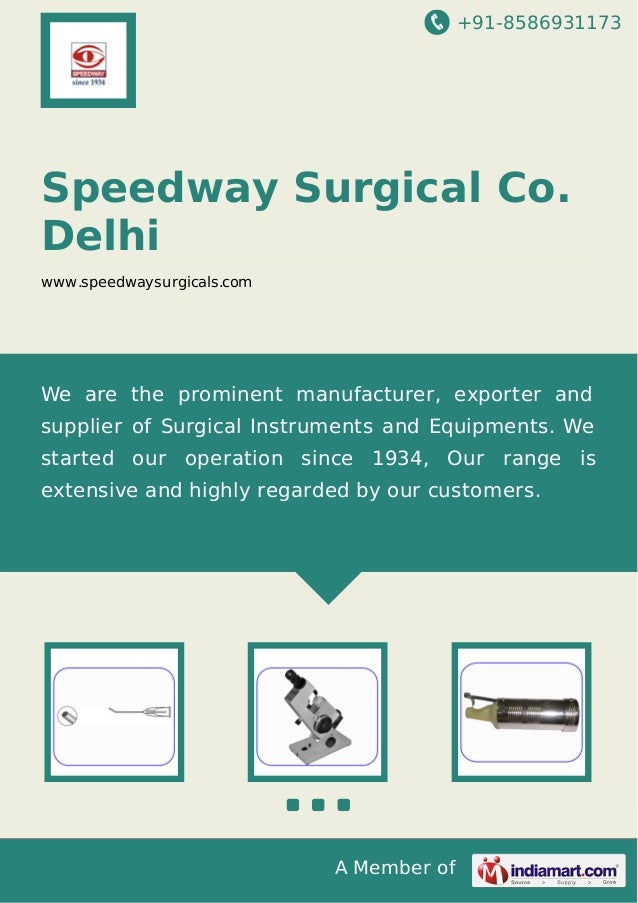 +91-8586931173  Speedway Surgical Co. Delhi www.speedwaysurgicals.com  We are the prominent manufacturer, exporter and sup...