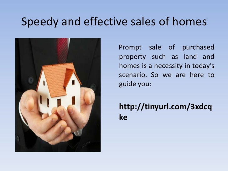 Speedy and effective sales of homes<br />Prompt sale of purchased property such as land and homes is a necessity in today'...
