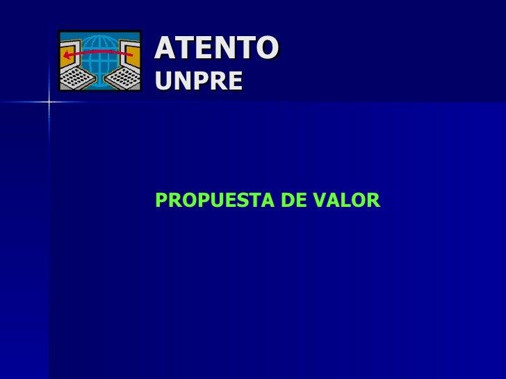 ATENTO UNPRE PROPUESTA DE VALOR