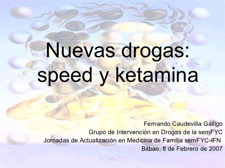 Speed y ketamina