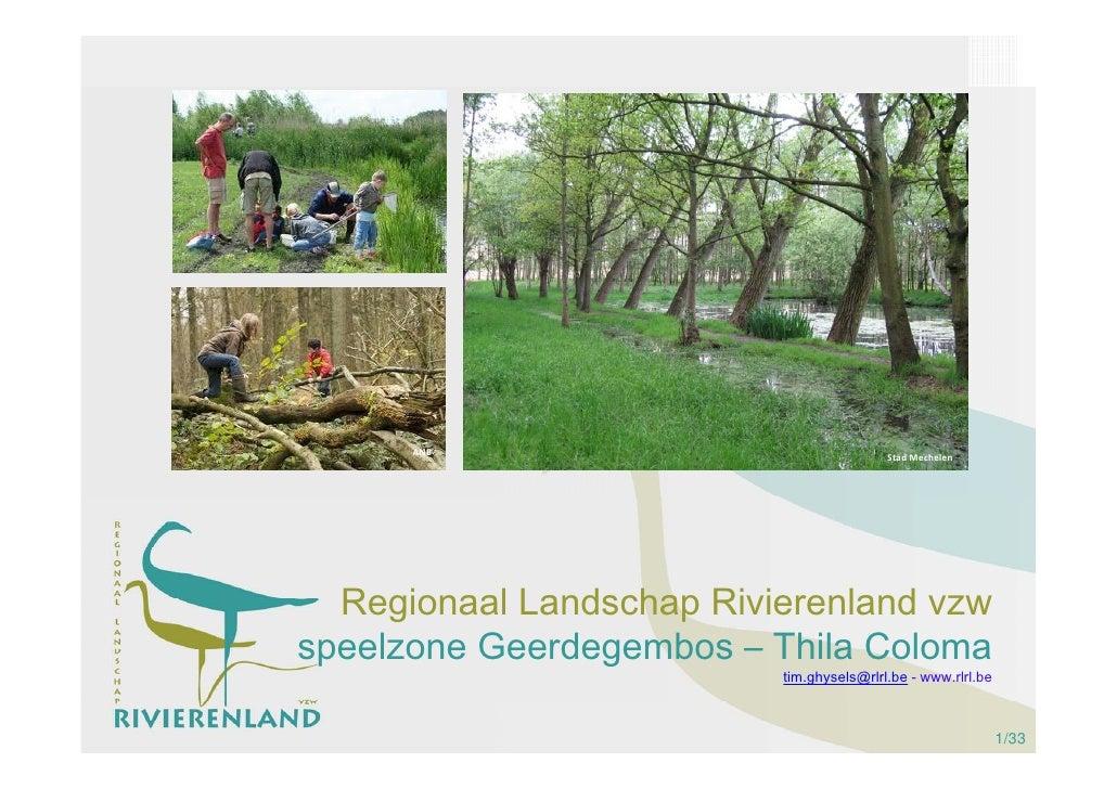 ANB                                 StadMechelen       Regionaal Landschap Rivierenland vzw speelzone Geerdegembos – Thil...