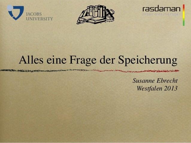 Alles eine Frage der Speicherung Susanne Ebrecht Westfalen 2013