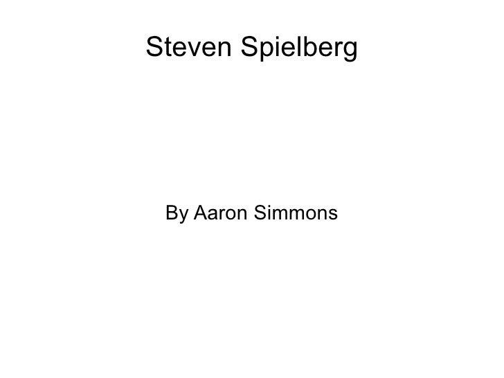 Steven Spielberg By Aaron Simmons