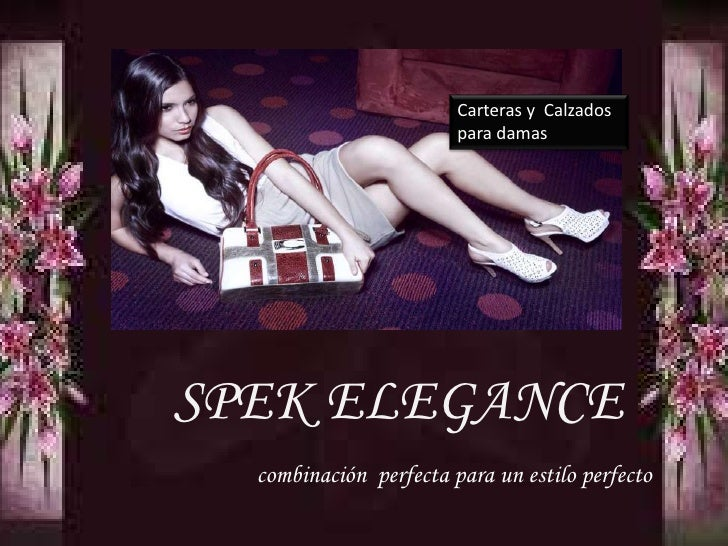 Carteras y Calzados                        para damasSPEK ELEGANCE  combinación perfecta para un estilo perfecto