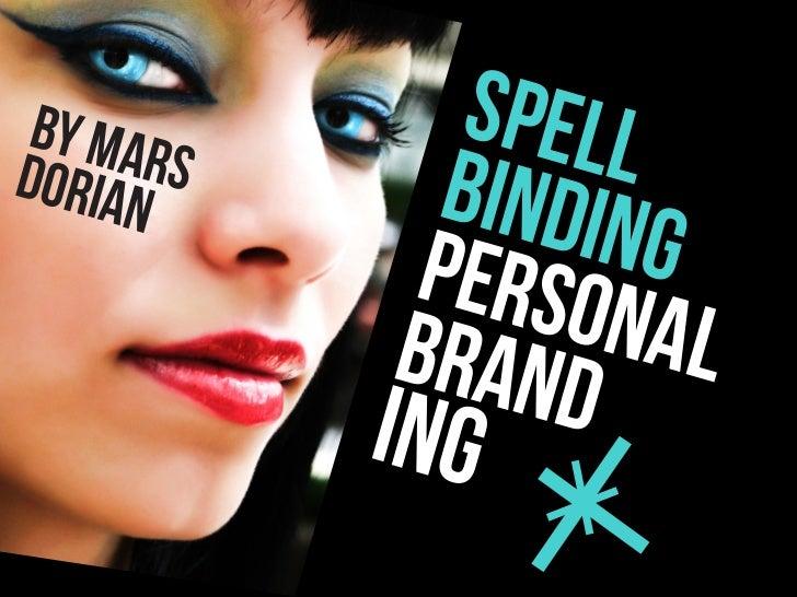 SPELL                         www.marsdorian.com BY MA       RSDOR#brand    IAN       BINDIN   ofyou             PERSO   G...