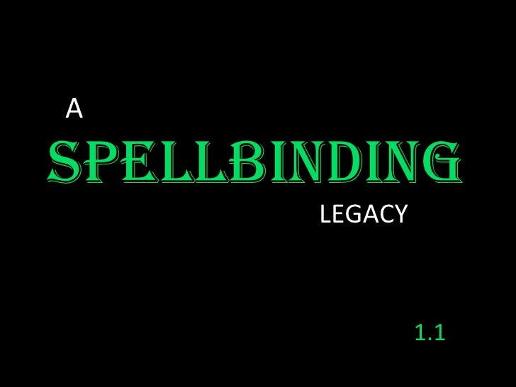 A<br />SPELLBINDING<br />LEGACY<br />1.1<br />