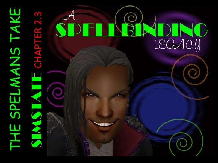 Spellbinding legacy 2.3