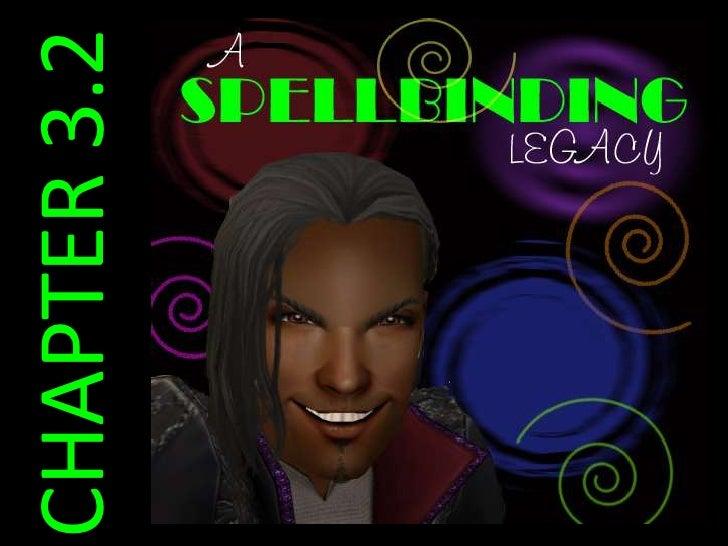 Spellbinding legacy 3.2
