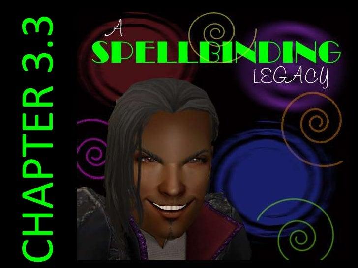 Spellbinding legacy 3.3