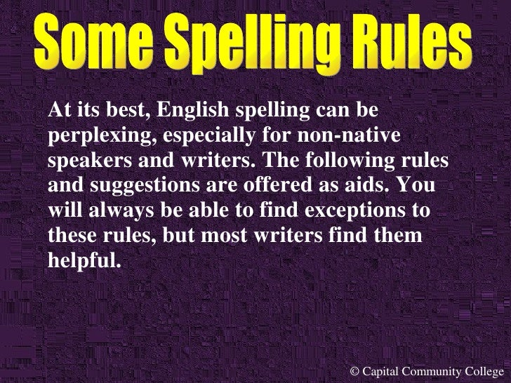 For non native speakers and writers the following rules and s