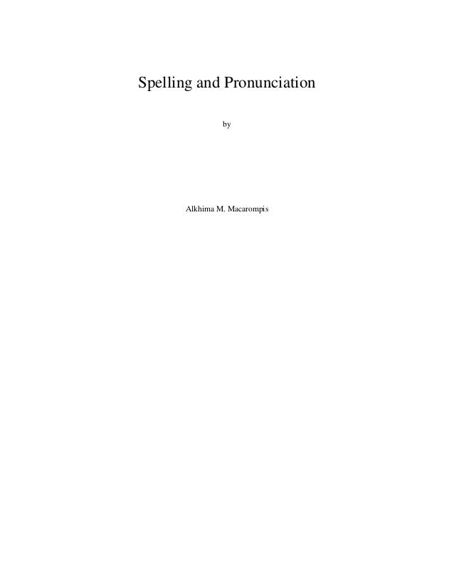 Spelling and pronunciation by Alkhima Macarompis