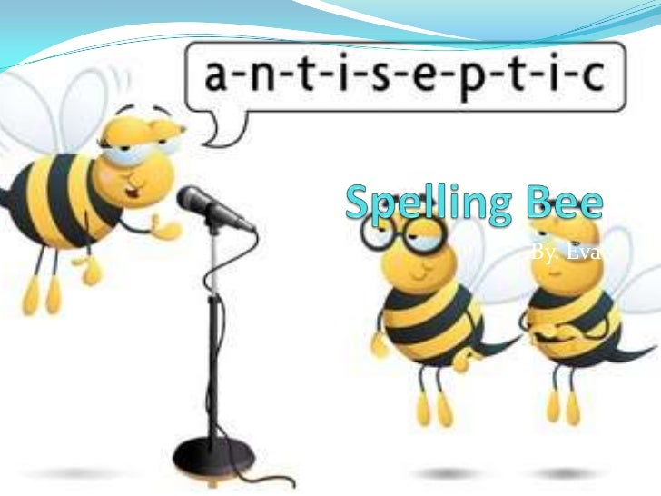 Spelling Bee<br />By. Eva<br />