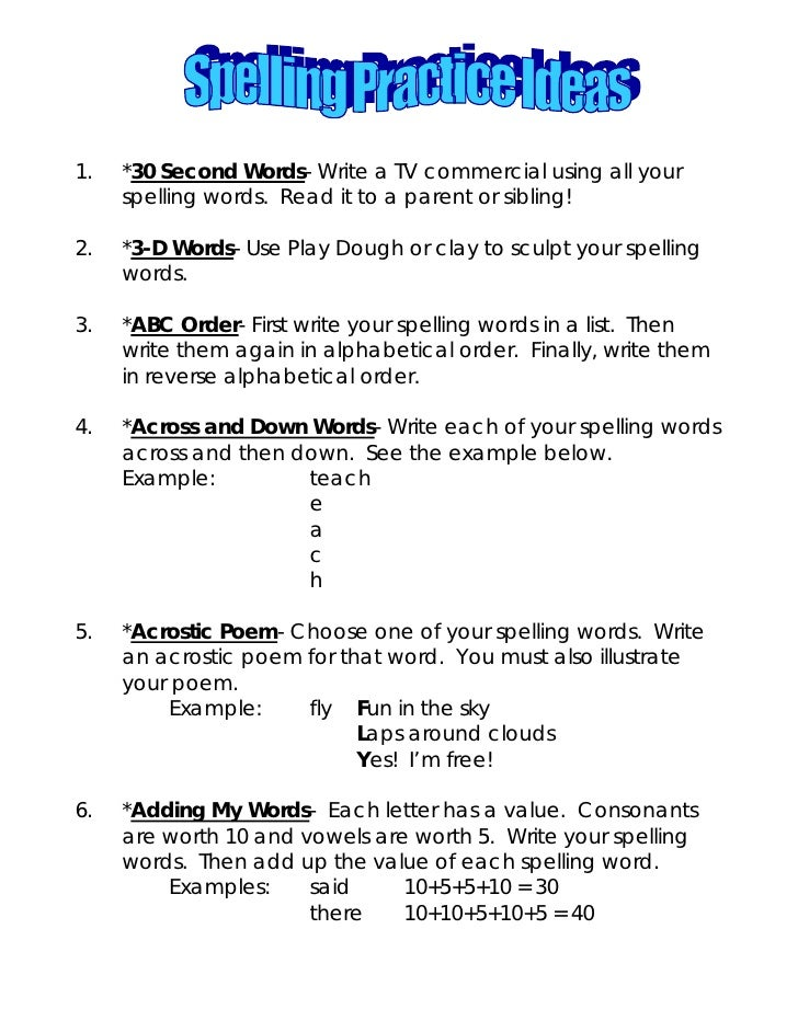 1.   *30 Second Words- Write a TV commercial using all your     spelling words. Read it to a parent or sibling!2.   *3-D W...