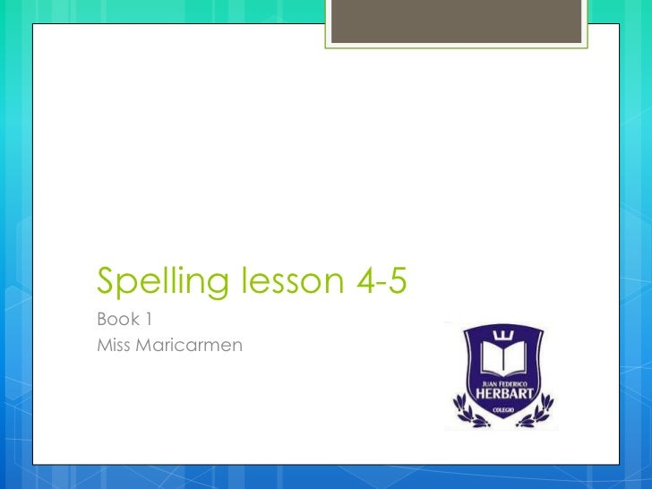 Spelling lesson 4 5